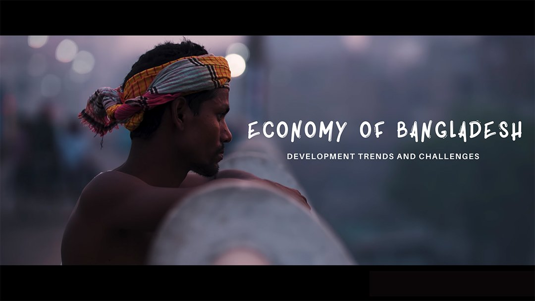 Economy of Bangladesh: Development Trends and Challenges